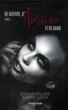 Kyrian Malone et Jamie Leigh - De Guerre, d'Amour et de Sang - tome 1 | Roman lesbien.