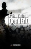 Kyrian Malone - Dead End - tome 1 | Romance apocalyptique - MxM - Livre gay.
