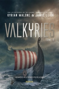 Kyrian Malone et Jamie Leigh - Valkyrie - tome 2.
