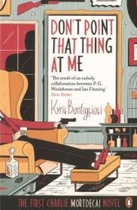 Kyril Bonfiglioli - Don't Point That Thing at Me.