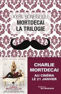 Kyril Bonfiglioli - La trilogie Mortdecai.