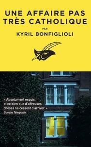 Kyril Bonfiglioli - Une affaire pas très catholique.