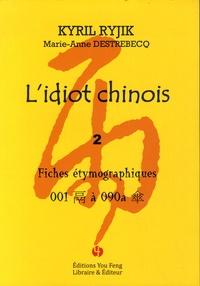 Kyril Ryjik - L'idiot chinois - Volume 2, Fiches étymographiques 1 à 90a.