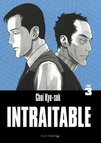 Kyu-sok Choi - Intraitable Tome 3 : .
