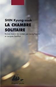 Kyung-sook Shin - La chambre solitaire.