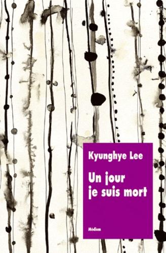 Kyunghye Lee - Un jour je suis mort.