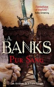 L-A Banks - Pur Sang T01.