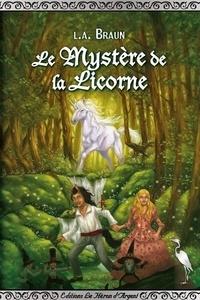 L-A Braun - Le mystère de la licorne.