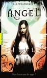 L.A. Weatherly - Angel Tome 1 : Angel.