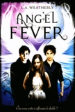 L.A. Weatherly - Angel Tome 3 : Angel Fever.
