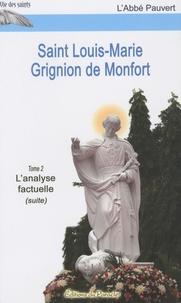 L'Abbé Pauvert - Saint Louis-Marie Grignion de Monfort - Tome 2, L'analyse factuelle (suite).