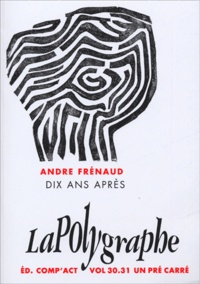 François Boddaert et Gérard Noiret - La Polygraphe N° Volume 30-31 : André FRENAUD - Dix ans après.