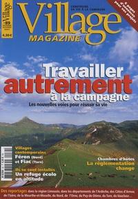 Emmanuelle Mayer - Village Magazine N° 89, Novembre-Déce : Travailler autrement à la campagne - Les nouvelles voies pour réussir sa vie.