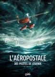 Christophe Bec - L'Aéropostale. Des pilotes de légende T02 : Mermoz.