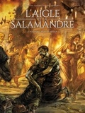 Antoine Piatzszek - L'Aigle et la Salamandre T01 - Naissance dans le brasier.
