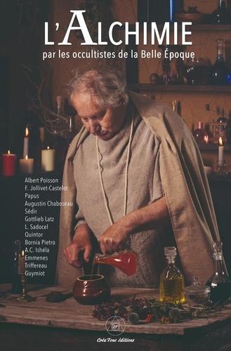 Albert Poisson - L'Alchimie par les Occultistes de la Belle Epoque.