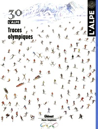 Pascal Kober - L'Alpe N° 30, Hiver 2006 : Traces olympiques.