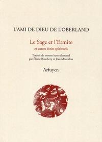 L'Ami de Dieu de l'Oberland - Le Sage et l'Ermite et autres écrits spirituels.