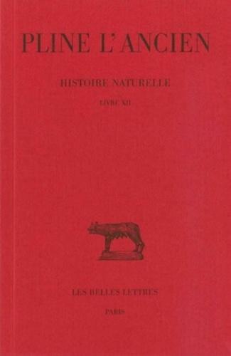 L'ancien Pline et Alfred Ernout - Histoire naturelle : livre 12 des arbres.