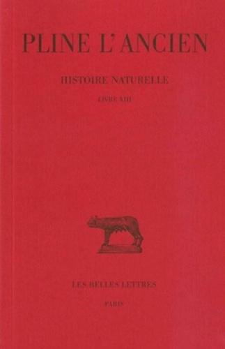 L'ancien Pline et Alfred Ernout - Histoire naturelle : livre 13 des plantes exotiques.