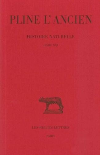 L'ancien Pline et Jacques André - Histoire naturelle : livre 21.