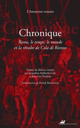 Chronique. Rome, le temps, le monde et la révolte de Cola di Rienzo