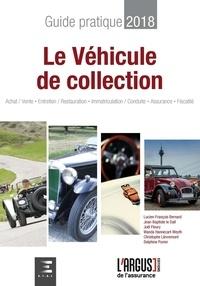 L'Argus de l'Assurance - Guide Pratique & Juridique du Véhicule de Collection.