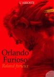 L'Arioste - Orlando Furioso - Roland Furieux - Version bilingue, française, puis italienne.