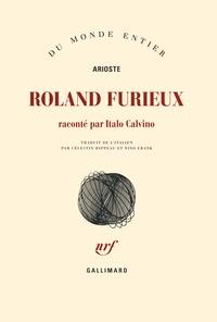 L'Arioste - Roland furieux - Raconté par Italo Calvino.