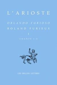 L'Arioste - Roland Furieux - Tome 1 (Chants I-X) édition bilingue français-italien.