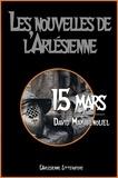 l'Arlésienne Editions et David Max Benoliel - 15 mars - Nouvelle historique.