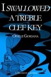 l'Arlésienne Editions et Ophélie Giordana - I swallowed a treble clef key - Short story.