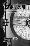l'Arlésienne Editions - L'Arlézine n°6 - Le mag' littéraire de l'Arlésienne.