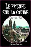 l'Arlésienne Editions et Ségolène Roudot - Le prieuré sur la colline - Chapitres 1 à 3 (Roman fantastique).