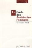 L'AssMat - Le Guide des Assistantes Familiales 2007-2008 - Le nouveau statut.