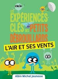 L?association française des Pe et  Les petits débrouillards - Les Expériences-clés des Petits Débrouillards - L'air.