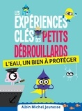 L?association française des Pe - Les Expériences-clés des Petits Debrouillards - L'eau.