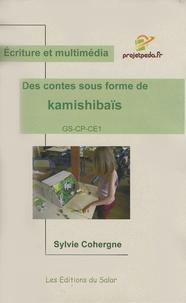 Sylvie Cohergne - Des contes sous forme de kamishibaïs GS-CP-CE1 - Ecriture et multimédia.