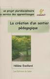 Hélène Eveillard - La création d'un sentier pédagogique - Un projet pluridisciplinaire au service des apprentissages.