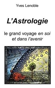 Livre publier Son - L'astrologie - le grand voyage en soi et dans l'avenir.