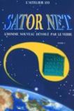 L'atelier 153 - Sator Net - Tome 1, L'Homme nouveau dévoilé par le Verbe.