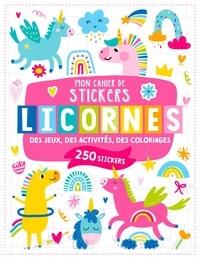 L'atelier Cloro - Mon cahier de stickers licornes - Des jeux, des activités, des coloriages. Avec 250 stickers.
