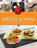Collectif et  L'atelier des Chefs - Cours de cuisine - Apéros & tapas.