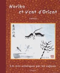 L'Atelier - Noriko et vent d'Orient. - Les arts asiatiques par les enfants.