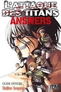 Hajime Isayama - L'Attaque des Titans -  Answers - Guide Officiel.