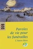 L'Autre rive - Paroles de vie pour les funérailles.
