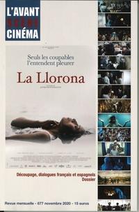 L'Avant-scène cinéma - L'Avant-Scène Cinéma N° 677, octobre 2020 : La llorona de Jayro Bustamante.