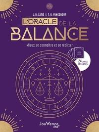 L.B. Satis et T.K. Yongdroup - L'oracle de la balance - Mieux se connaître et se réaliser. Avec 24 cartes.