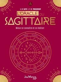 L.B. Satis et T.K. Yongdroup - L'oracle du sagittaire - Mieux se connaître et se réaliser.
