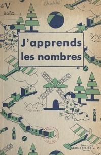 L. Blanquet et Albert Châtelet - J'apprends les nombres.